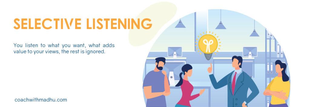 Selective Listening - Listening Types - CoachwithMadhu
