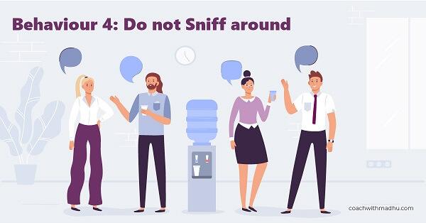 Team leader behaviour - Do not sniff around - coachwithmadhu - Executive coaching