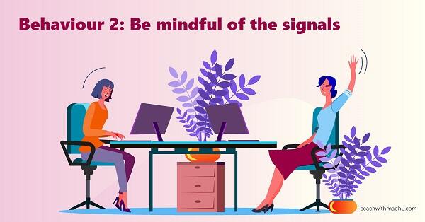 Team leader behaviour - be mindful - coachwithmadhu